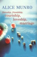 Hateship, friendship, courtship, loveship, marriage