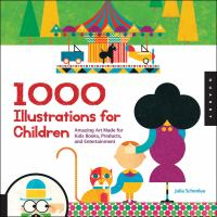 1.000 illustrations for children : amazing art made for kids books, products, and entertainment