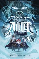 Amulet Book 6, Escape from Lucien