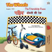 The Wheels -The Friendship Race (English Hindi Bilingual Book)