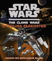 Star Wars: The clone wars - otroliga farkoster