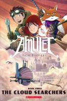 Amulet Book 3, The cloud searchers
